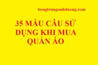 35 câu khẩu ngữ tiếng Trung trong mua bán quần áo