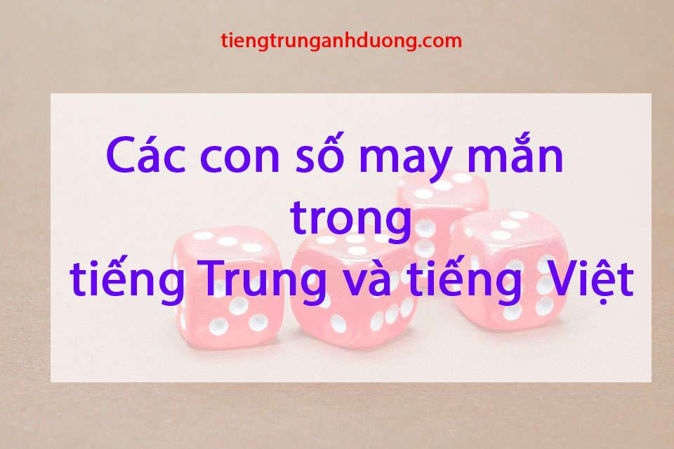 Các con số may mắn trong tiếng Trung và tiếng Việt