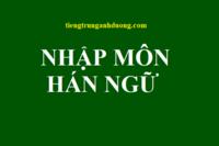 Học tiếng Trung cơ bản-Nhập môn Hán ngữ