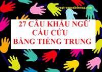 27 câu khẩu ngữ cầu cứu bằng tiếng Trung