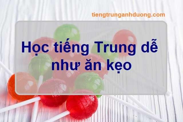 Học tiếng Trung dễ như ăn kẹo