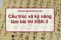 Cấu trúc đề thi HSK-3 và kỹ năng làm bài thi HSK3