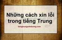 Tổng hợp những cách xin lỗi tiếng Trung
