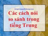 Các cách nói so sánh trong tiếng Trung