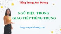 Tổng hợp ngữ điệu, trọng âm trong tiếng Trung giao tiếp